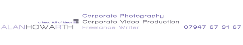 corporate photography, corporate video production, freelance writing by Alan Howarth
